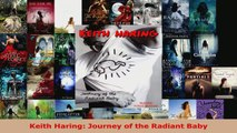 Read  Keith Haring Journey of the Radiant Baby EBooks Online