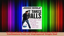 It Takes Balls Dating Single Moms and Other Confessions from an Unprepared Single Dad Read Online