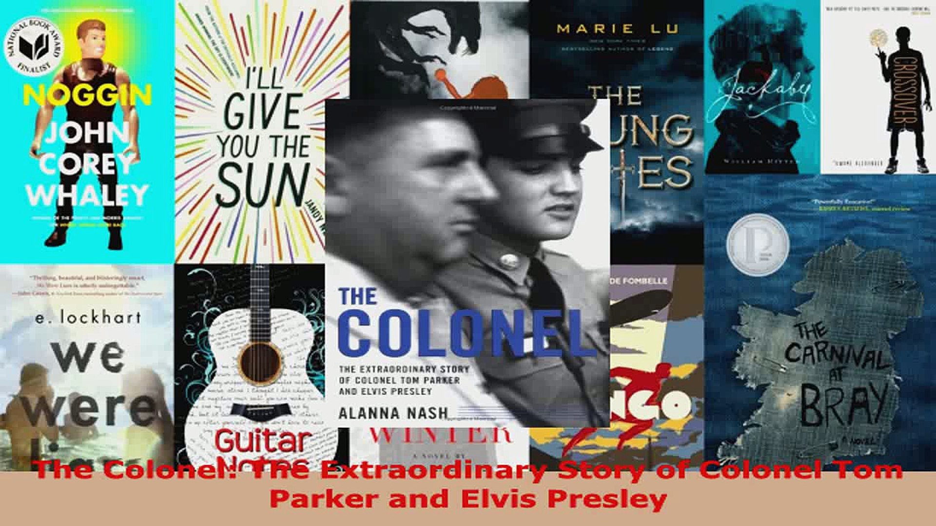 Read  The Colonel The Extraordinary Story of Colonel Tom Parker and Elvis Presley Ebook Free