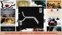 Download  Jorn Utzon Logbook v 5 Additive Architecture PDF Free