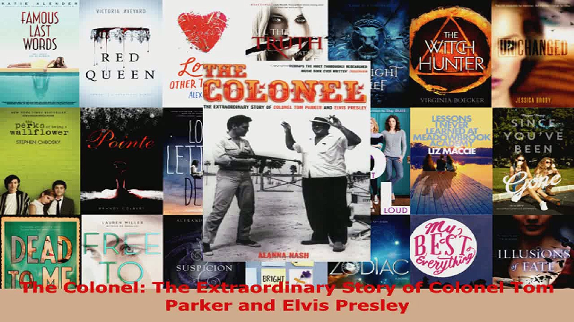 Read  The Colonel The Extraordinary Story of Colonel Tom Parker and Elvis Presley EBooks Online