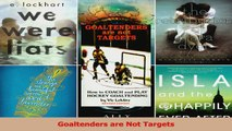 Download  Goaltenders are Not Targets Ebook Free