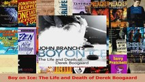 Download  Boy on Ice The Life and Death of Derek Boogaard PDF Free