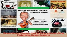 Read  House Concert Expert How to Make a Great Living Performing House Concerts Ebook Free