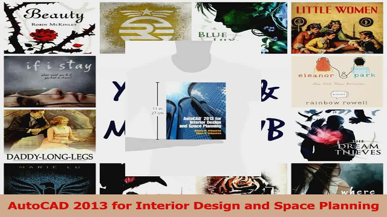 Download Autocad 2013 For Interior Design And Space Planning Pdf Free Video Dailymotion