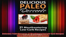 Delicious Paleo Desserts 21 Mouthwatering LowCarb Recipes Delicious Paleo Recipes Book