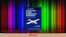 Download  Visualized Flight Maneuvers Handbook For High Wing Aircraft Visualized Flight Maneuvers Ebook Free