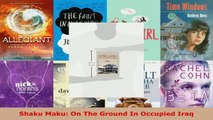 Download  Shaku Maku On The Ground In Occupied Iraq EBooks Online