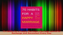 75 Habits for a Happy Marriage Marriage Advice to Recharge and Reconnect Every Day Download