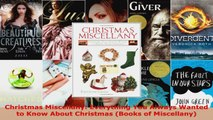 Download  Christmas Miscellany Everything You Always Wanted to Know About Christmas Books of Ebook Free