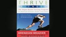 Thrive Fitness The VeganBased Training Program for Maximum Strength Health and Fitness