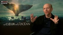 Au coeur de l'Océan - Rencontre avec Ron Howard