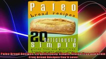 Paleo Bread Recipes 20 Deliciously Simple Gluten Free and GrainFree Bread Recipes Youll