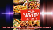 Paleo Slow Cooker Made Easy 75 Delicious Healthy Recipes To Help You Lose Weight