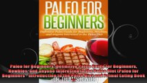 Paleo for Beginners Definitive Paleo Guide for Beginners Newbies and anyone interested in