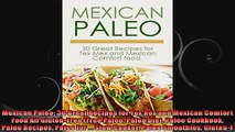 Mexican Paleo 30 Great Recipes for Tex Rex and Mexican Comfort Food All GlutenFree Free