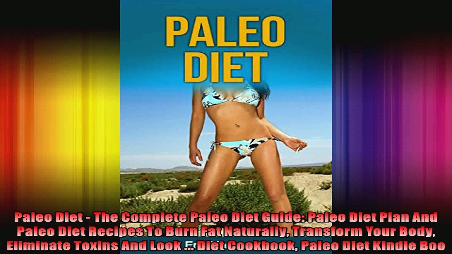 Paleo Diet  The Complete Paleo Diet Guide Paleo Diet Plan And Paleo Diet Recipes To Burn