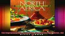 The Vegetarian Table North Africa Vegetarian Table Series  Vol 4