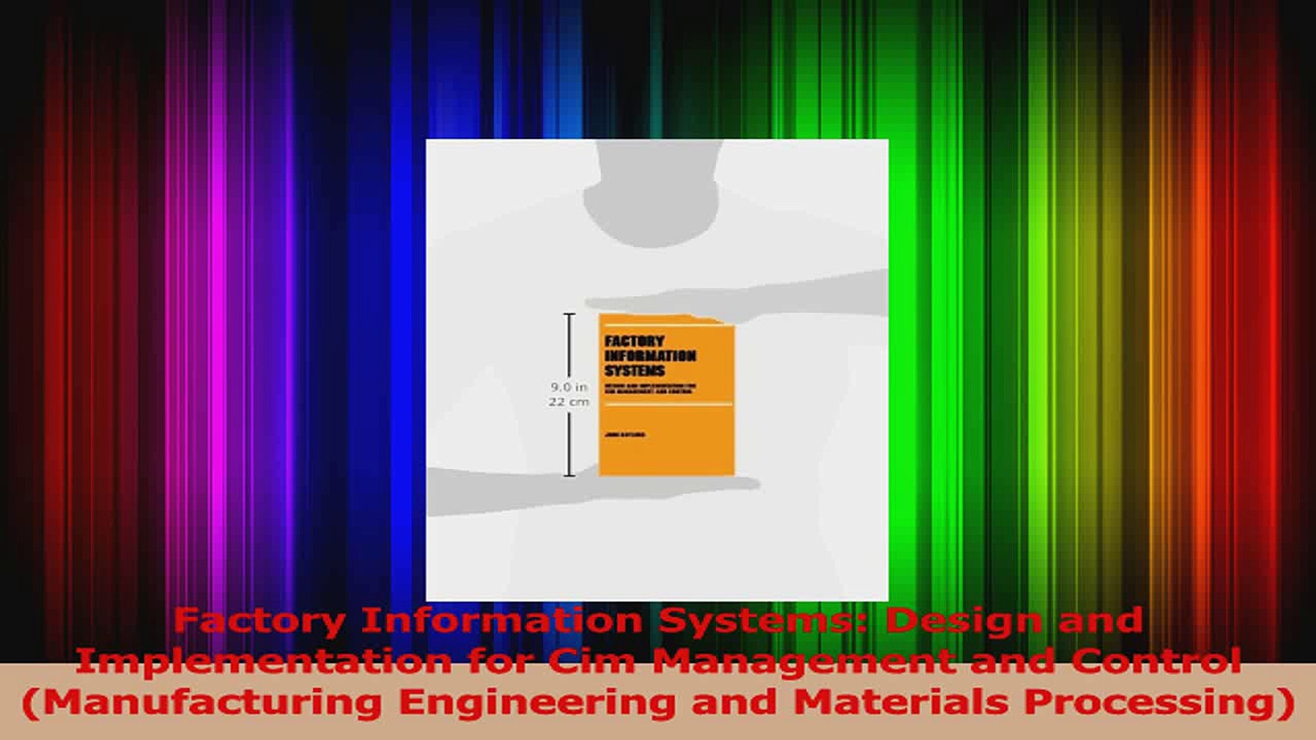 Download Factory Information Systems Design And Implementation For Cim Management And Control Ebook Free Video Dailymotion