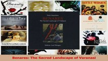PDF Download  Benares The Sacred Landscape of Varanasi Read Online