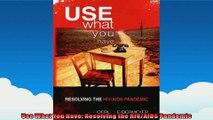 Use What You Have Resolving the HIVAIDS Pandemic