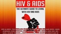 HIV  AIDS The Ultimate Guide To Living With HIV And AIDS aids orphans aids history
