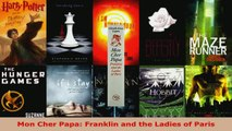 Read  Mon Cher Papa Franklin and the Ladies of Paris Ebook Free