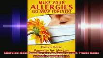 Allergies Make Your Allergies Go Away Forever Proven Home Remedies for Allergies