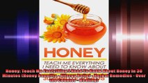 Honey Teach Me Everything I Need To Know About Honey In 30 Minutes Honey Benefits