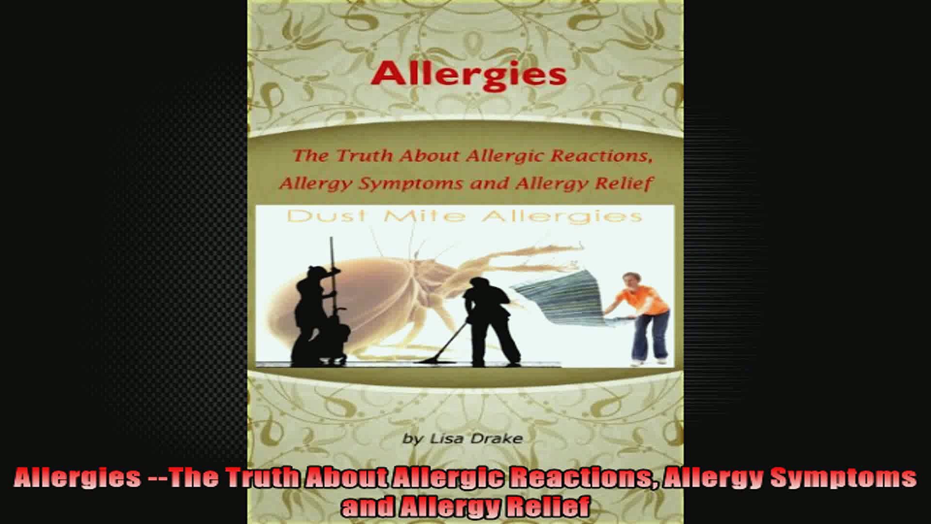 Allergies The Truth About Allergic Reactions Allergy Symptoms and Allergy Relief
