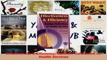 Effectiveness  Efficiency Random Reflections on Health Services Download
