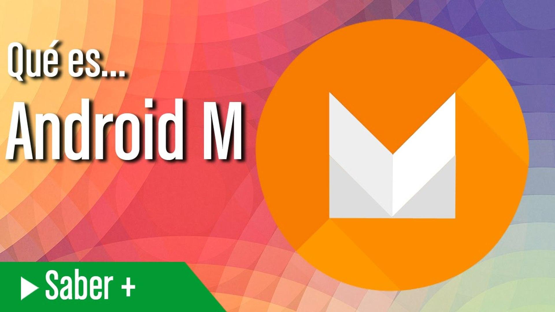 Qué Es Android M Todo Sobre El Nuevo Sistema Operativo De Google