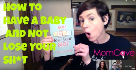 How to Have a Baby and Not Lose Your Sh*t | Eeh Bah Mum | MomCave LIVE Ep 53