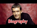 Antonio Banderas Biography