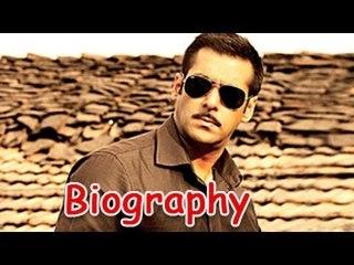 Salman Khan - Dabangg Khan Of Bollywood   Biography