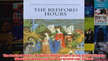 The Bedford Hours Medieval Manuscripts in the British Library Medieval Manuscripts in
