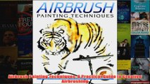 Airbrush Painting Techniques A Practical Guide to Creative Airbrushing