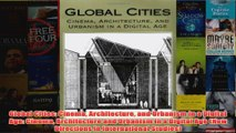 Global Cities Cinema Architecture and Urbanism in a Digital Age Cinema Architecture and