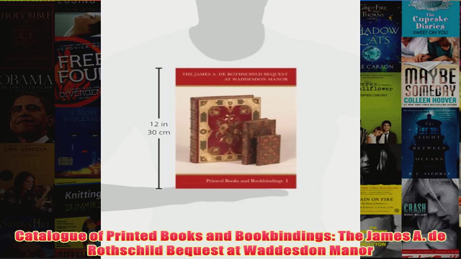 Catalogue of Printed Books and Bookbindings The James A de Rothschild Bequest at