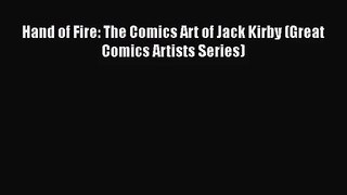 Read Hand of Fire: The Comics Art of Jack Kirby (Great Comics Artists Series) Ebook Free