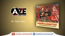 Gülesin & Ahmet Ece - Yayla Yolları