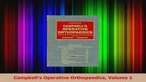 Campbells Operative Orthopaedics Volume 1 PDF