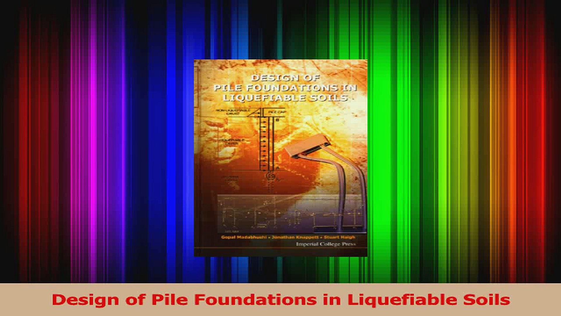Design of pile foundations in liquefiable soils