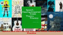 PDF Download  Speech and the HearingImpaired Child Theory and Practice Download Online