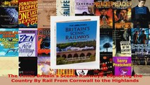 Read  The Times Britains Scenic Railways Exploring the Country By Rail From Cornwall to the EBooks Online