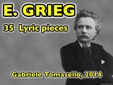 Grieg 35 Lyric pieces for piano op. 12, 38, 43, 47, 57. Gabriele Tomasello, piano
