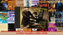 Read  Affectionate Men A Photographic History of a Century of Male Couples 18501950 Ebook Free