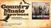 The Carter Family - Are You Lonesome Tonight?