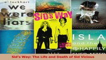 PDF Download  Sids Way The Life and Death of Sid Vicious Read Online