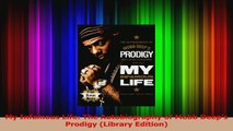 PDF Download  My Infamous Life The Autobiography of Mobb Deeps Prodigy Library Edition Read Online